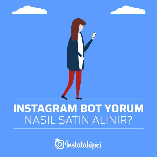 Instagram Bot Yorum Nasıl Satın Alınır