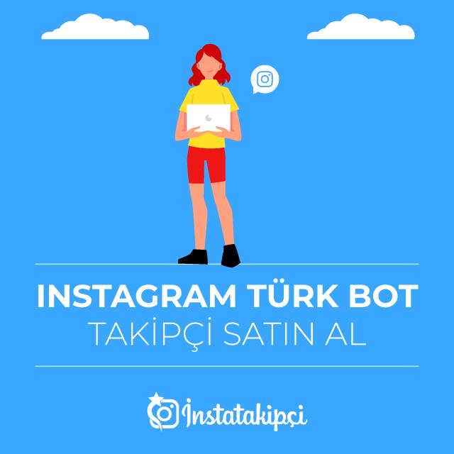 Instagram Türk Bot Takipçi Satın Al