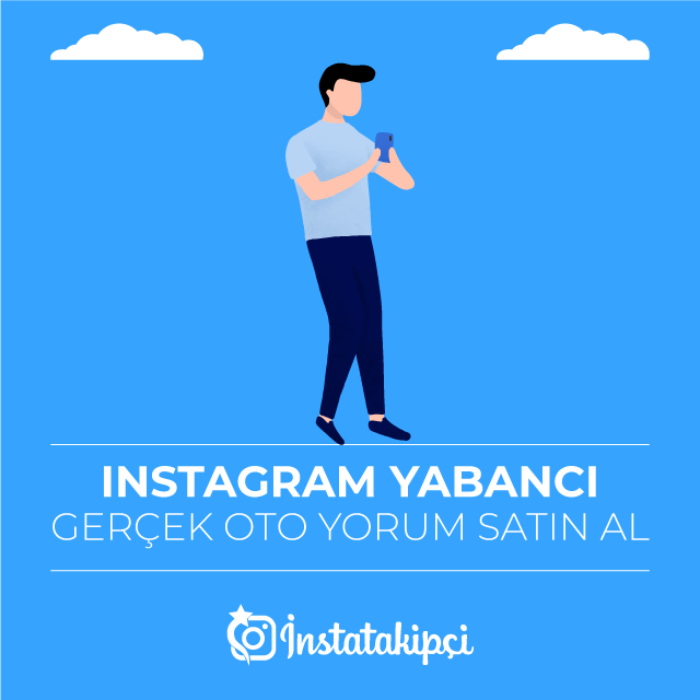 Instagram yabancı gerçek oto yorum satın al