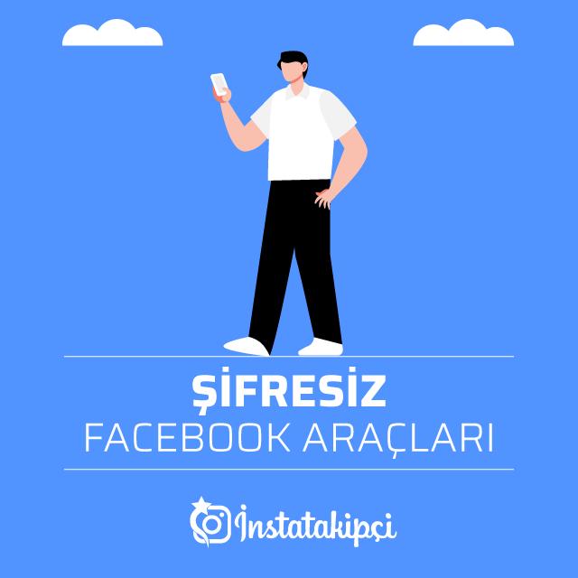 Şifresiz Facebook Araçları