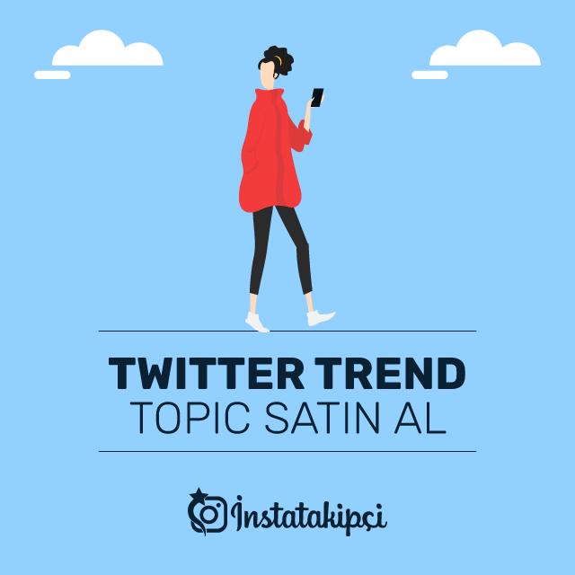 Twitter Trend Topic Satın Al