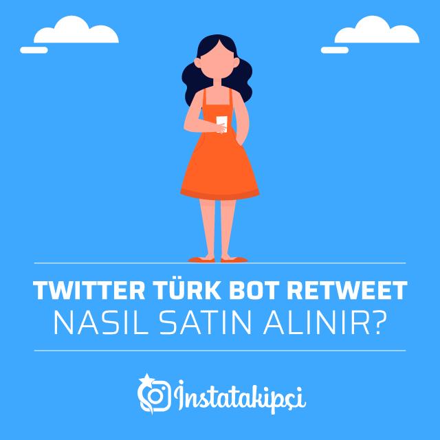 Twitter Türk Bot Retweet Nasıl Satın Alınır