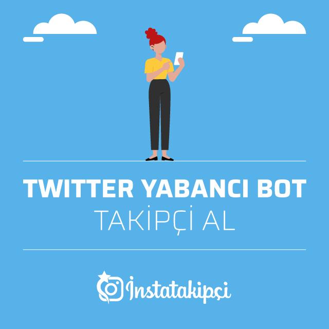 Twitter Yabancı Bot Takipçi Al