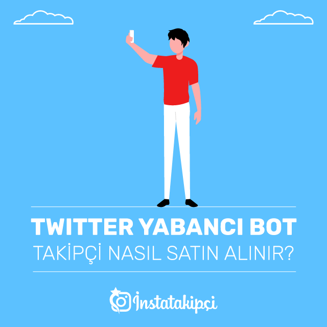 Twitter Yabancı Bot Takipçi Nasıl Satın Alınır