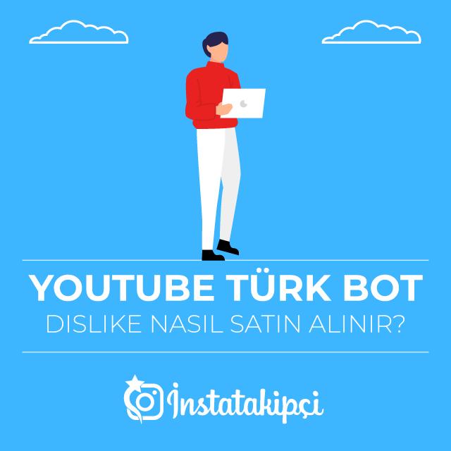 Youtube Türk Bot Dislike Nasıl Satın Alınır