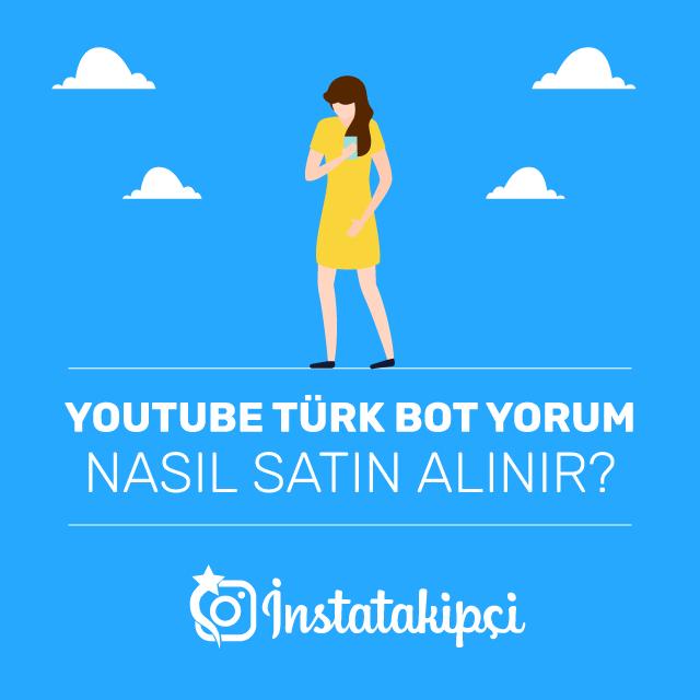 Youtube Türk Bot Yorum Nasıl Satın Alınır