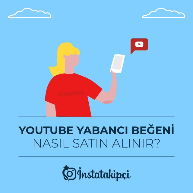 Youtube Yabancı Beğeni Nasıl Satın Alınır