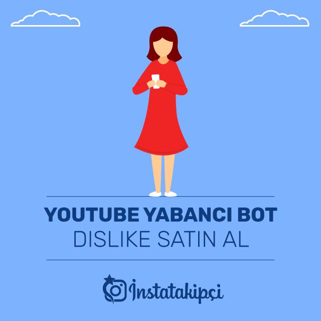 Youtube Yabancı Bot Dislike Satın Al