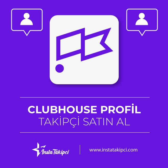 Clubhouse profil takipçi satın al