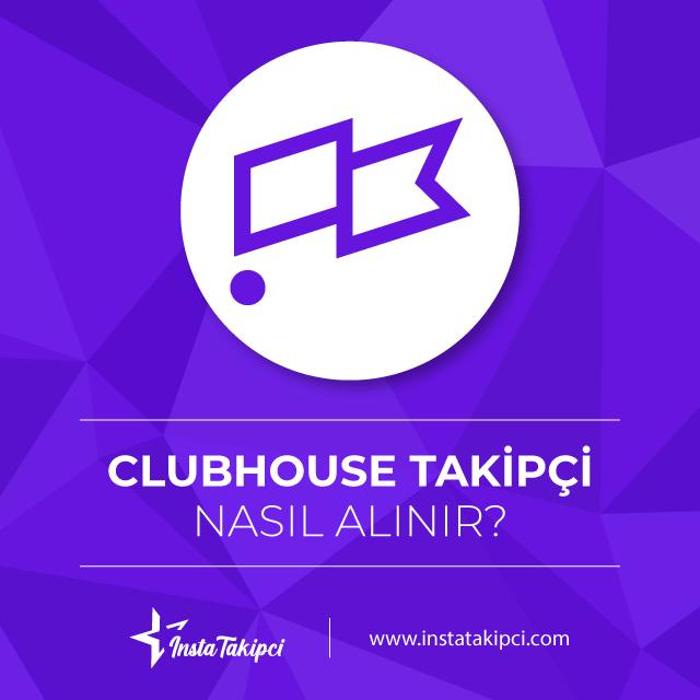 Clubhouse takipçi nasıl satın alınır?
