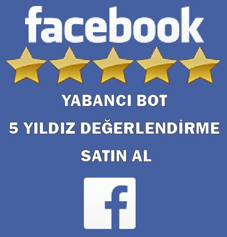 Facebook Yabancı Bot 5 Yıldız Değerlendirme Satın Al