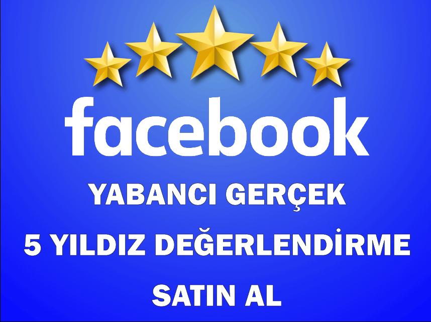 Facebook Yabancı Gerçek 5 Yıldız Değerlendirme Satın Al
