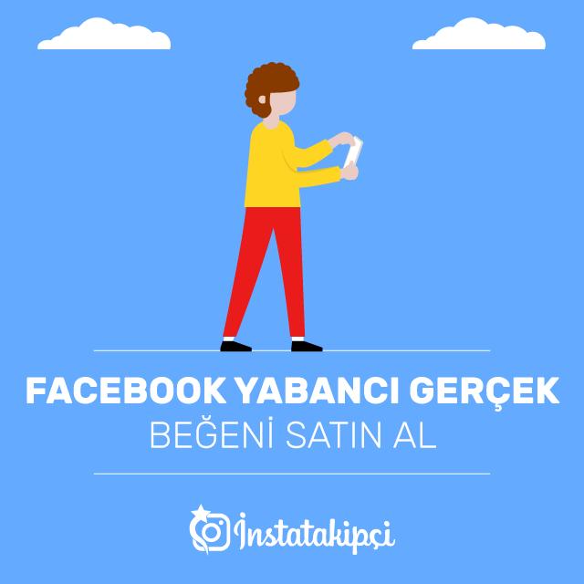 facebook yabancı beğeni satın al