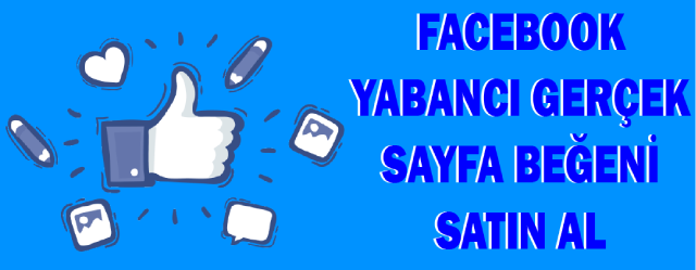 Facebook Yabancı Gerçek Sayfa Beğeni Satın Al