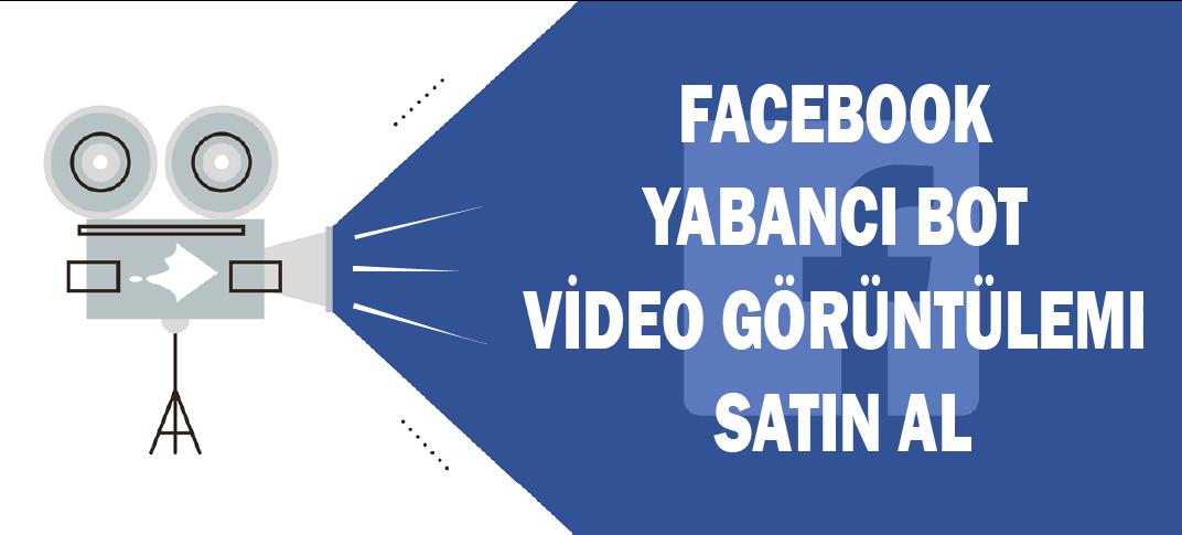Facebook Yabancı Video Bot Görüntüleme Satın Al