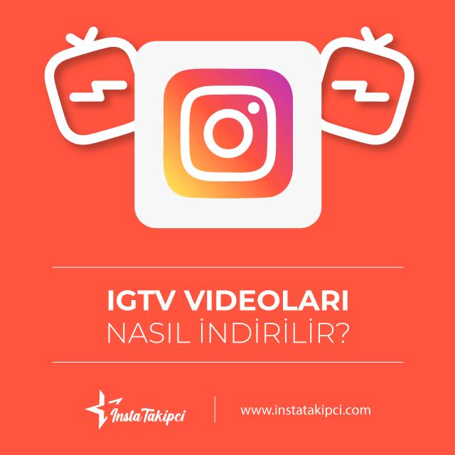 IGTV Videoaları Nasıl İndirilir?