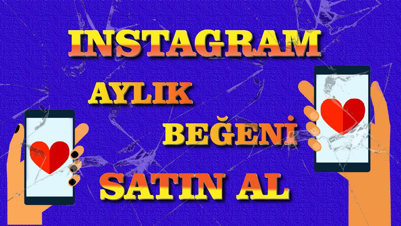 Instagram Aylık Beğeni Satın Al