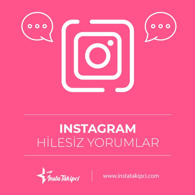 instagram hilesiz yorumlar