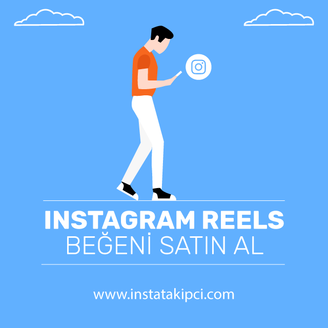 instagram reels begeni satin al