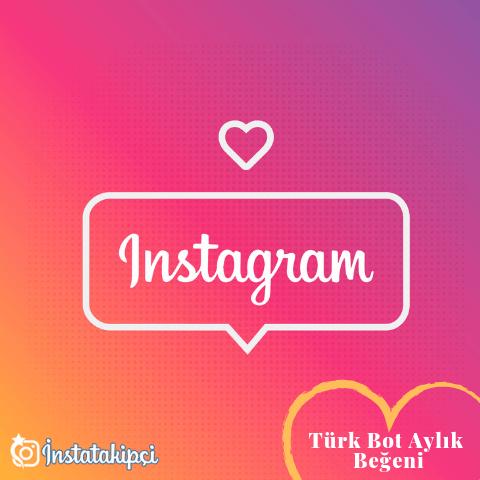 instagram türk bot aylık beğeni