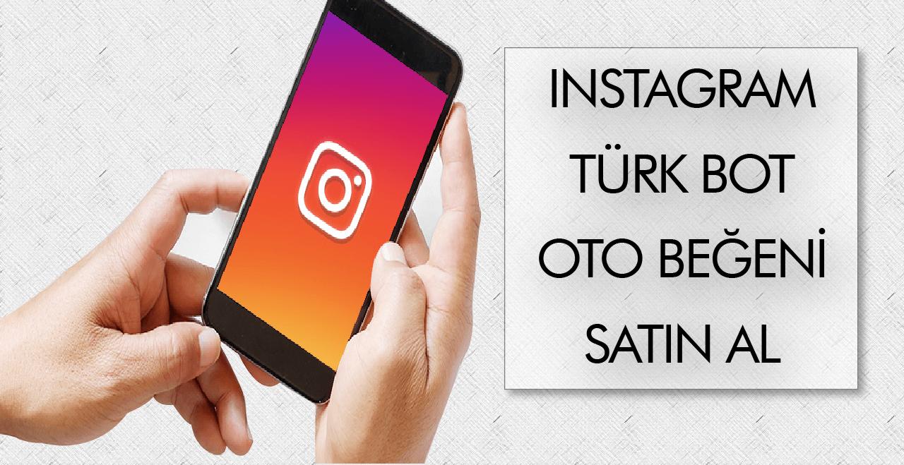 Instagram Türk Bot Oto Beğeni Satın Al