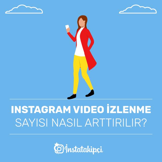 Instagram Video İzlenme Sayısı Nasıl Arttırlır?