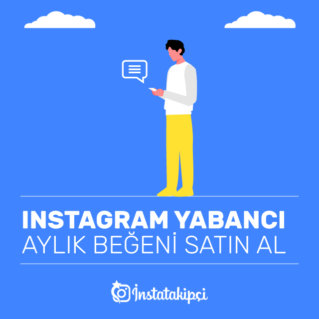 instagram yabancı aylık beğeni