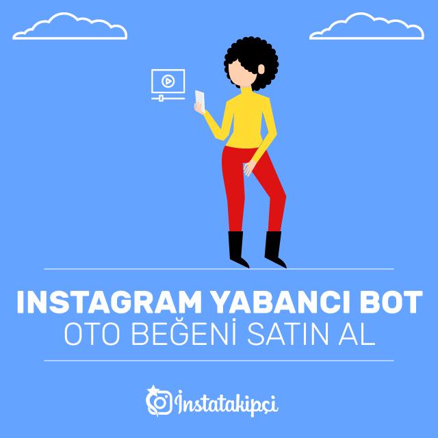 instagram yabancı bot oto beğeni satin al