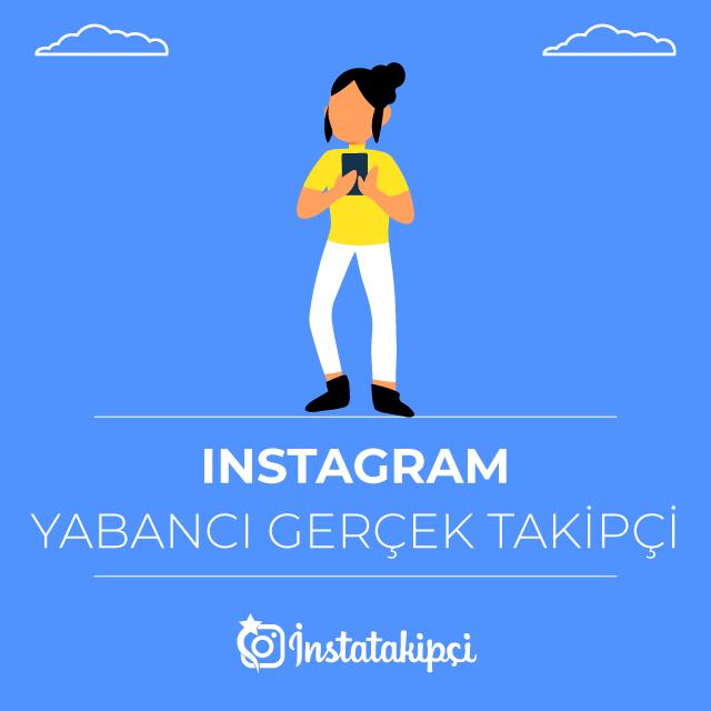 instagram yabancı gerçek takipçi