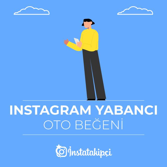 instagram yabancı oto beğeni