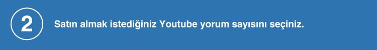Satın almak istediğiniz youtube yorum sayısını seçiniz