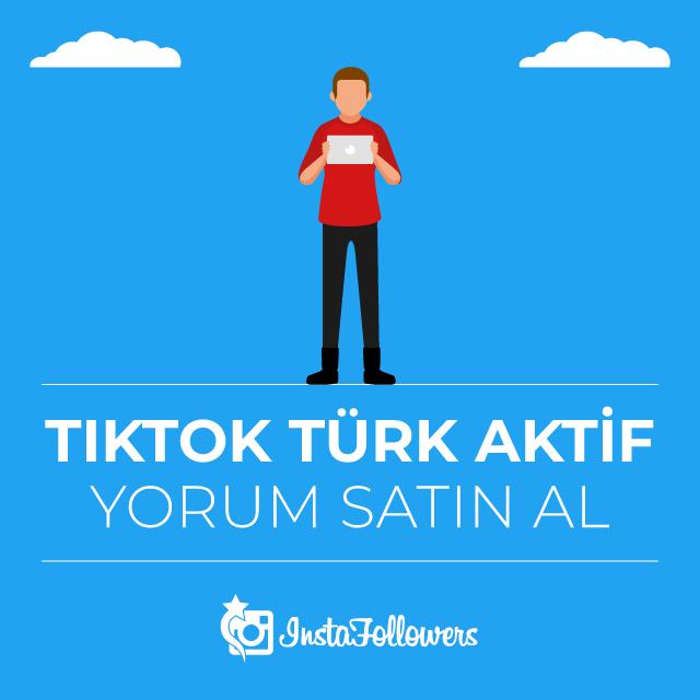 Tiktok Türk Aktif Yorum Satın Al