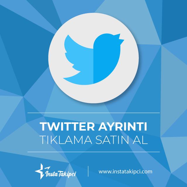 Twitter Ayrtıntı Tıklanma Satın Alarak Tweetleriniz ve Tweet dizinlerinizi öne çıkarın!
