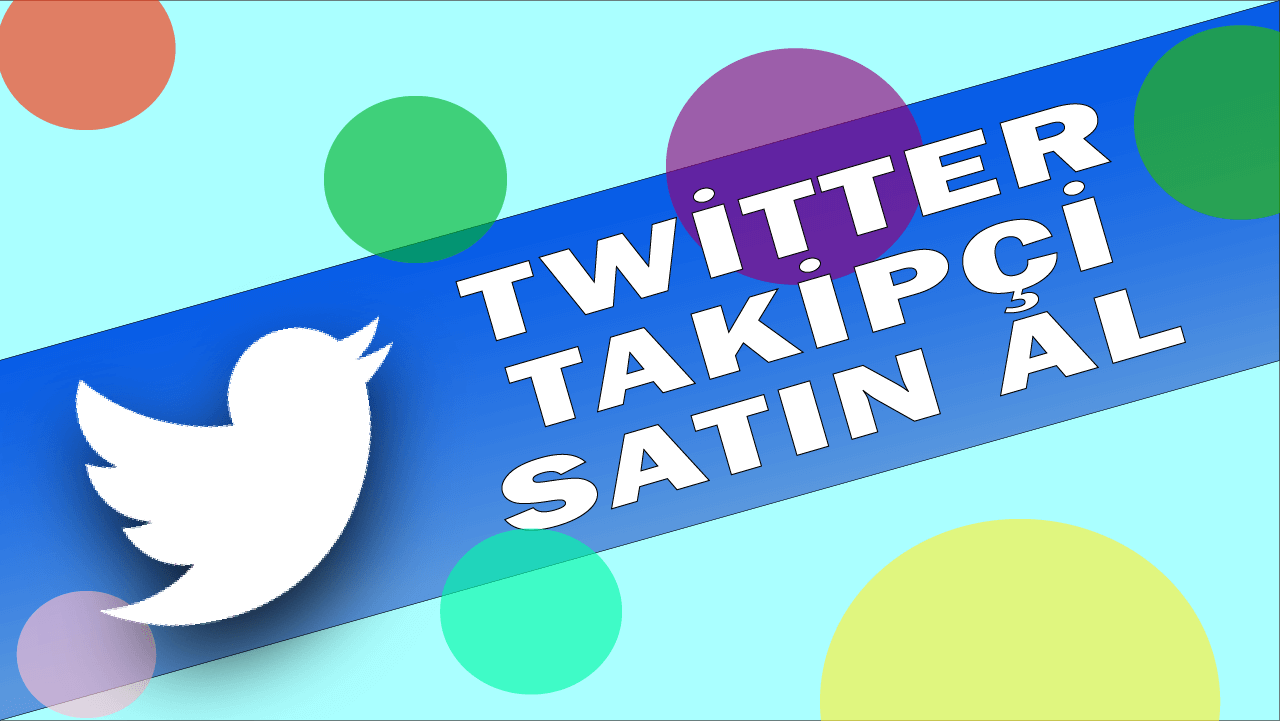 Twitter Takipçi Satın Al