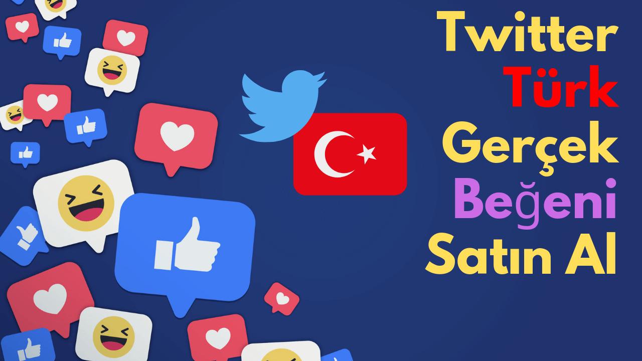 Twitter Türk Gerçek Beğeni Satın Al