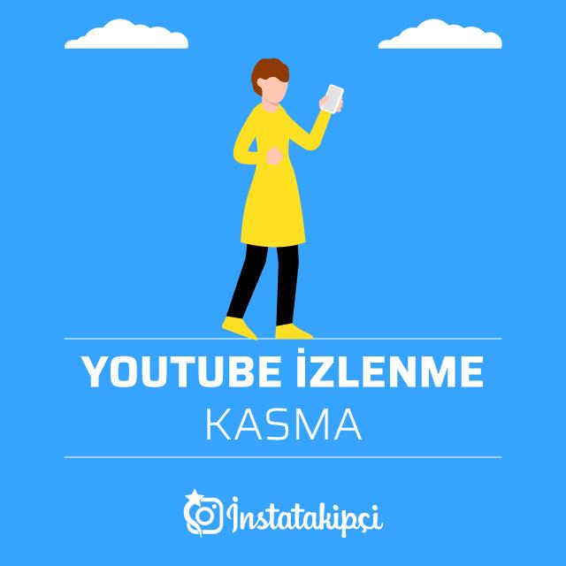 youtube izlenme kasma