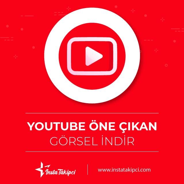 Youtube Öne Çıkan Görsel İndirme