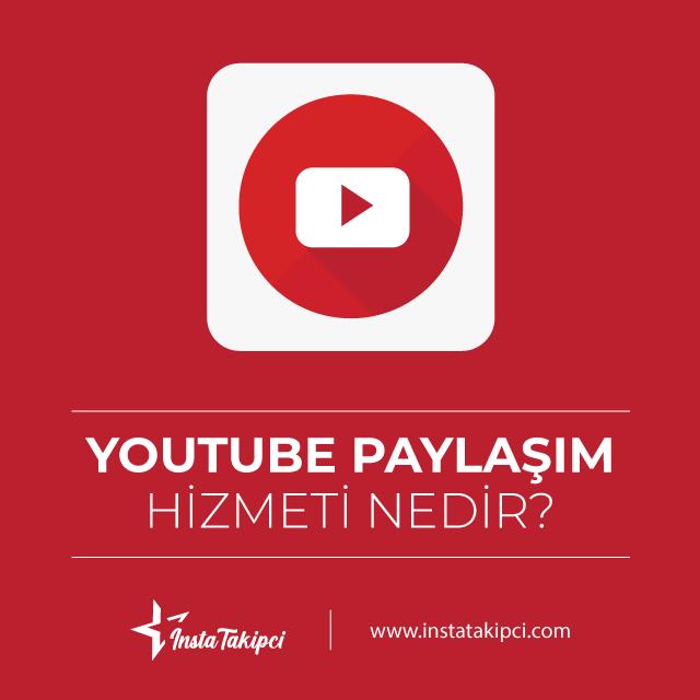 Youtube Paylaşım hizmeti nedir