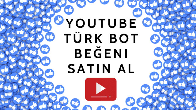 Youtube Türk Bot Beğeni Al