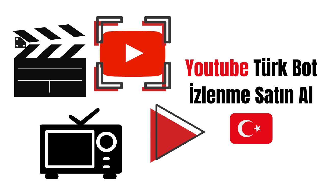 Youtube Türk Bot İzlenme Satın Al
