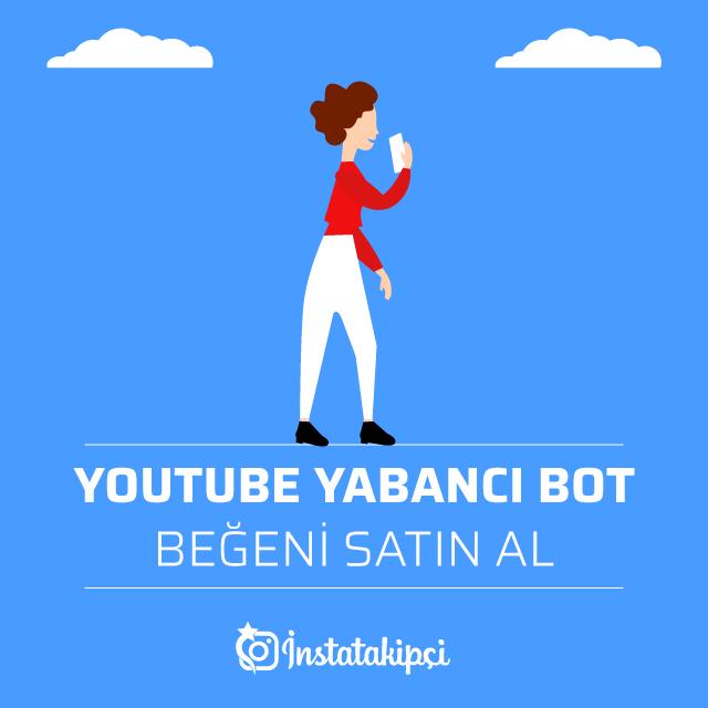 Youtube Yabancı Bot Beğeni Al