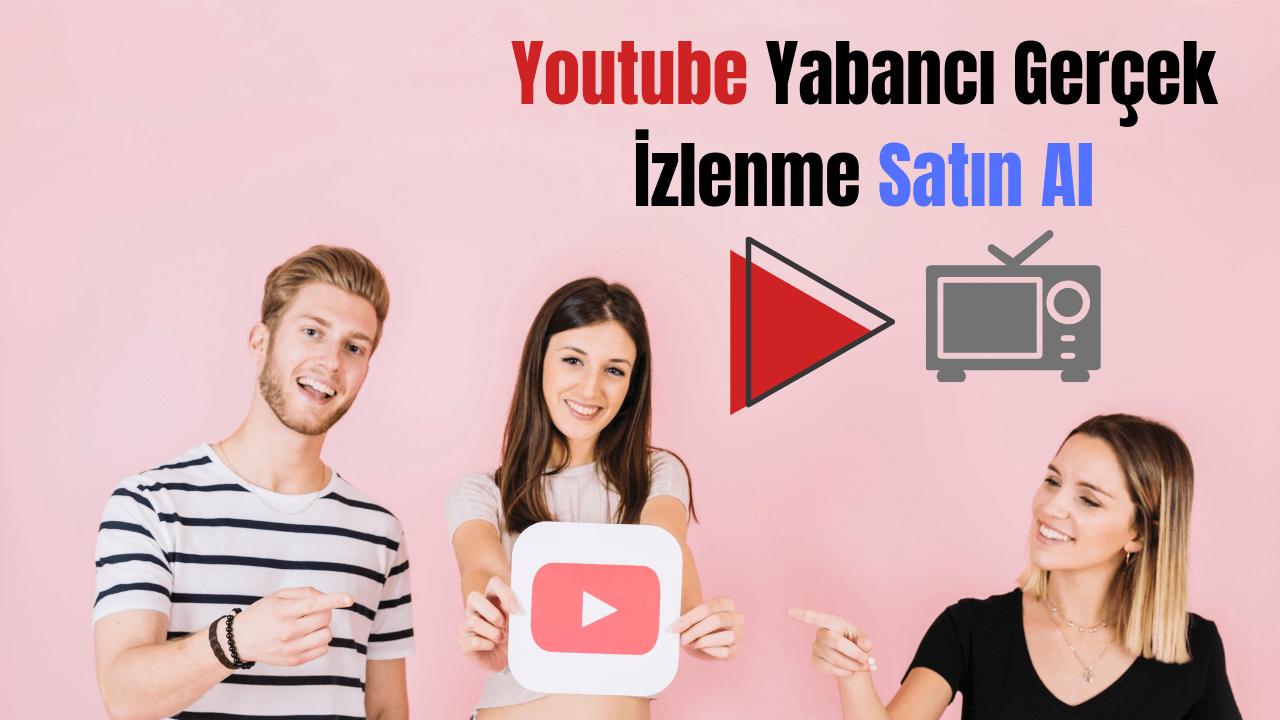 Youtube Yabancı Gerçek İzlenme Satın Al ₺18,00'den